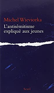 L'antisémitisme aux jeunes, Wieviorka, Michel