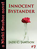 Innocent Bystander (Nicki Sosebee Series Book 7) (A Nicki Sosebee Novel)