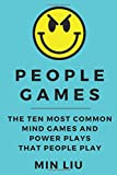 People Games: The Ten Most Common Mind Games and Power Plays That People Play