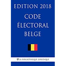 Code électoral belge - Edition 2018 (French Edition)