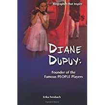 Diane Dupuy: Founder of the Famous PEOPLE Players