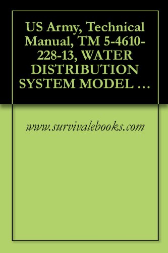 (US Army, Technical Manual, TM 5-4610-228-13, WATER DISTRIBUTION SYSTEM MODEL WDS 20K, (NSN 4610-01-120-7529), MODEL WDS 40K, (4610-01-114-1451), MODEL)