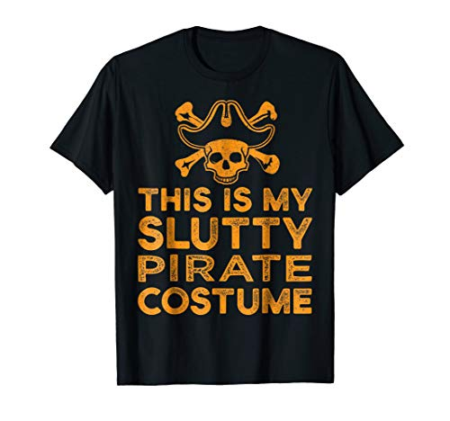 Lazy Slutty Pirate Funny Halloween Costume Shirt Sexy]()