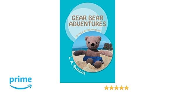Gear Bear Adventures: As Told by Gear Bear