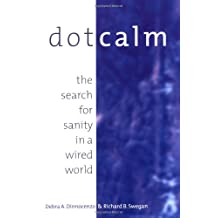 Dot Calm : The Search for Sanity in a Wired World