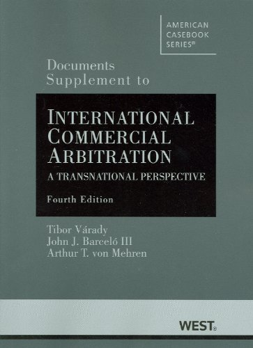 Documents Supplement to International Commercial Arbitration: A Transnational Perspective (American Casebook)