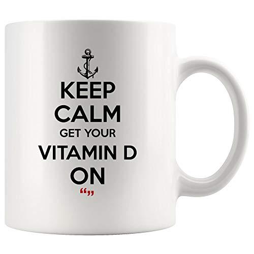 Keep Calm And Get Your Vitamin D On Inspirational Coffee Mug Motivational Tea Mugs - Work Inspired Inspire Funny Joke Gag Sarcasm Cup Meme Humor for Men Women Kids Coworker Gift