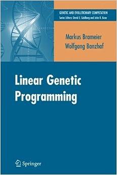Linear Genetic Programming (Genetic and Evolutionary Computation)