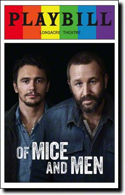 Of Mice and Men Playbill on Broadway Longacre Theatre June 2014 Special Pride Edition By John Steinbeck with James Franco Chris O'dowd Leighton Meester Jim Norton and Others Directed By Anna D. Shapiro (Chris O Dowd Of Mice And Men)