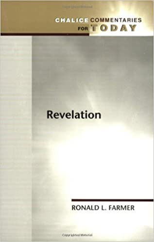 Book Revelation (Chalice Commentaries for Today) by Dr. Ronald Farmer (2005-03-01)
