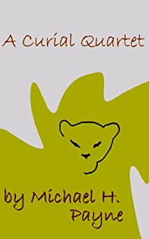 A Curial Quartet (Around About Ottersgate Book 1) by [Payne, Michael H]