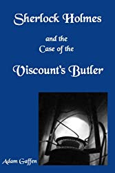 Sherlock Holmes and the Case of the Viscount's Butler