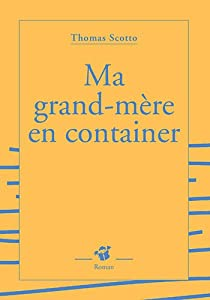 """Afficher """"Ma grand-mère en container"""""""