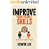 Improve Your People Skills: Build Your Social skills, Communication and Charisma: Social skills Guidebook