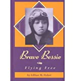 img - for Brave Bessie: Flying Free book / textbook / text book