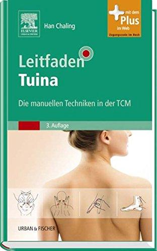 Leitfaden Tuina: Die manuellen Techniken in der TCM - mit Zugang zum Elsevier-Portal