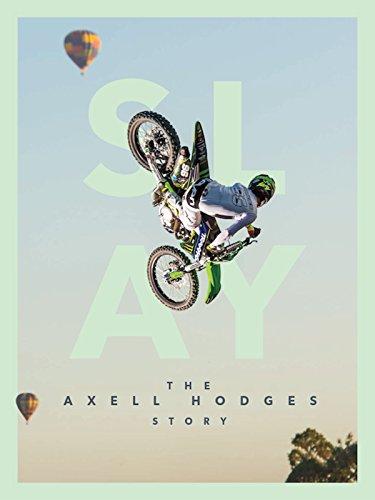 SLAY: The Axell Hodges Story