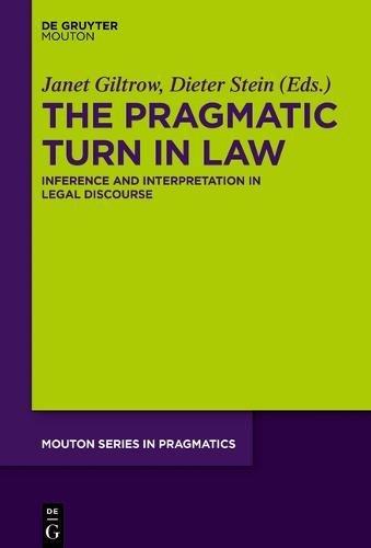 The Pragmatic Turn in Law (Mouton Series in Pragmatics) by De Gruyter Mouton