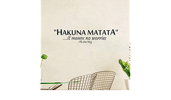 The Lion King Saying: Hakuna Matata No Worry Quote Tatuajes de ...