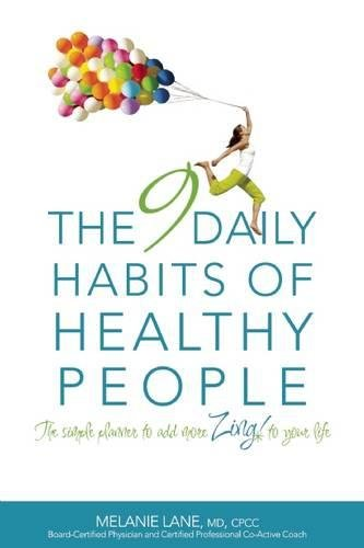 Read Online The 9 Daily Habits of Healthy People: The Simple Planner to Add More Zing to Your Life pdf
