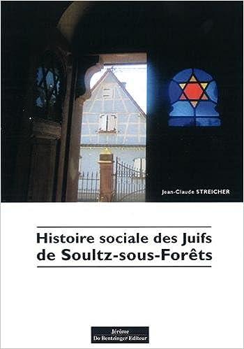 Lire en ligne Histoire sociale des Juifs de Soultz-sous-Forêts epub pdf