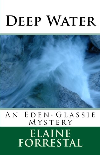 Deep Water: An Eden-Glassie Mystery (the Eden-Glassies Mystery series) (Volume 1)