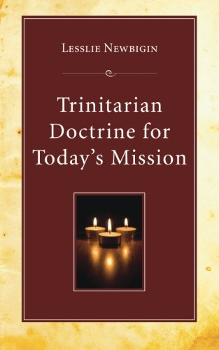 Trinitarian Doctrine For Today's Mission: