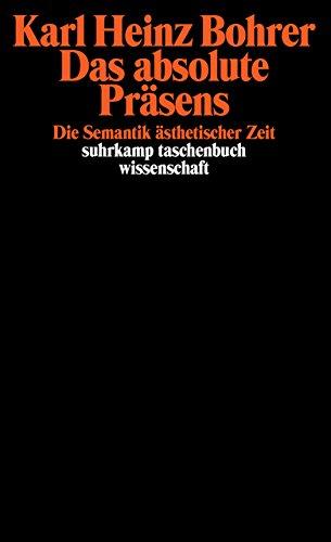 Das absolute Präsens: Die Semantik ästhetischer Zeit (suhrkamp taschenbuch wissenschaft)