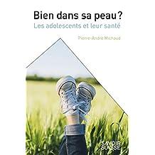 Bien Dans Sa Peau: les Adolescents et Leur Santé