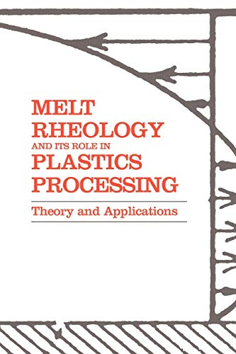 Melt Rheology and Its Role in Plastics Processing: Theory...