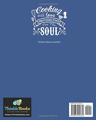 Cooking With Love Provides Food for the Soul: 52 Week Meal Planning Organizer with Weekly Grocery Shopping List and…