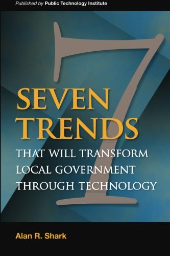 Seven Trends that will Transform Local Government Through Technology
