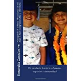 Navagando el sistema educacional de mi hijas e hijos Temprana Edad y Palvolaria: Un conducto hacia la educacion superior e universidad (Navagando el ... y Bachiller) (Volume 2) (Spanish Edition)