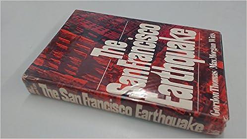 The San Francisco Earthquake Gordon Thomas Max Morgan Witts