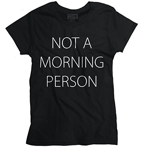 Not A Morning Person Funny Sayings Cute Gift Novelty Quote Ladies T-Shirt