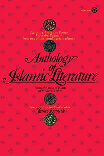 Anthology Of Islamic Literature: From The Rise Of Islam To Modern Times (Meridian)