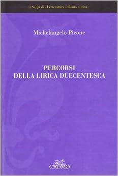 Percorsi della lirica duecentesca dai Siciliani alla Vita Nova
