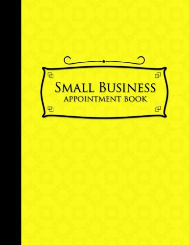 Download Small Business Appointment Book: 4 Columns Appointment Agenda, Appointment Planner, Daily Appointment Books, Yellow Cover (Volume 20) ebook