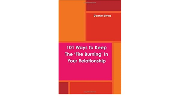 Keeping the fire burning in a relationship