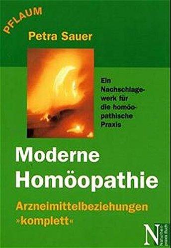 Moderne Homöopathie: Ein Nachschlagewerk für die homöopathische Praxis.Arzneimittelbeziehungen 'komplett'