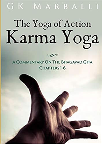 The Yoga Of Action Karma Yoga - A Commentary On The Bhagavad ...