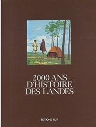 2000 ans d'histoire des Landes par Catherine Martine