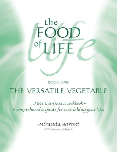 The Versatile Vegetable (Food Of Life) (Volume 1) (Pollard Cookbook)
