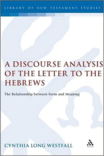 Laden Sie kostenlos Ebooks iPod A Discourse Analysis of the Letter to the Hebrews: The Relationship between Form and Meaning (The Library of New Testament Studies) 0567030520 PDF by Cynthia Long Westfall