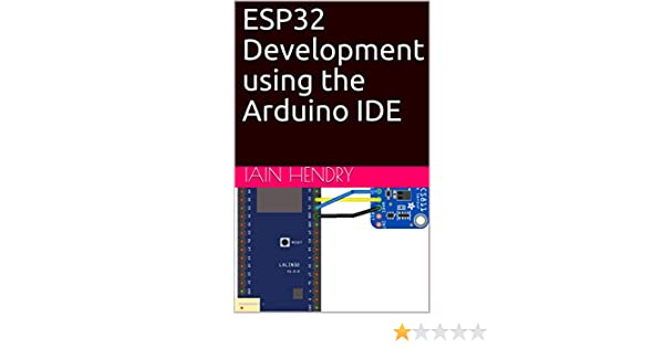 ESP32 Development using the Arduino IDE, iain hendry, eBook