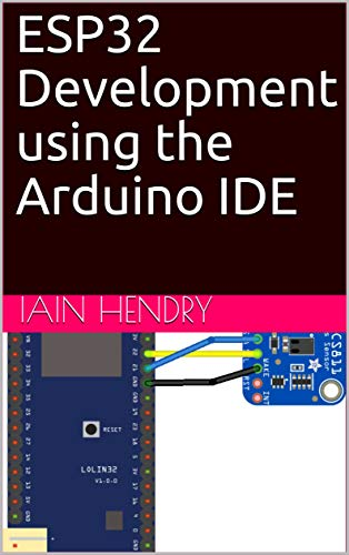 ESP32 Development using the Arduino IDE, iain hendry, eBook - Amazon com