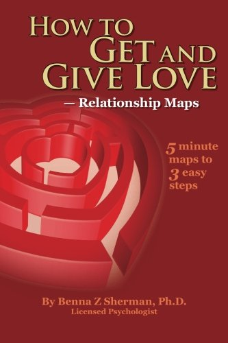 How to Get and Give Love: -- Relationship Maps