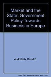 Market and the State: Government Policy Towards Business in Europe