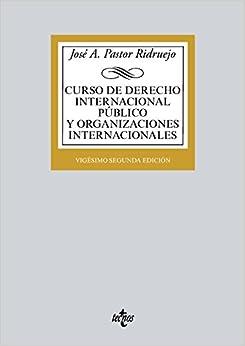Curso De Derecho Internacional Público Y  Organizaciones Internacionales por José  Antonio Pastor Ridruejo epub