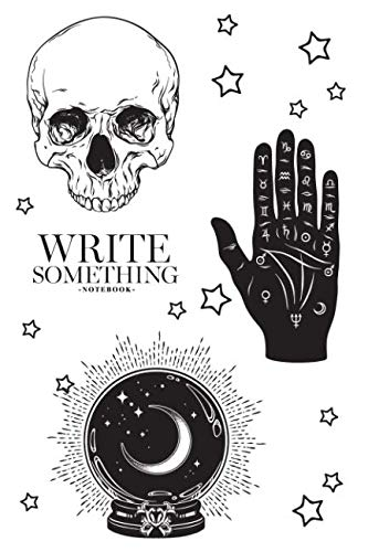 Notebook - Write something: Magic - planchette, skull, palmistry hand, crystal ball, bottle and black cat hand drawn art notebook, Daily Journal, ... College Ruled Paper, 6 x 9 inches (100sheets) ()